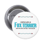I Rescued a Fox Terrier (Male Dog) Button