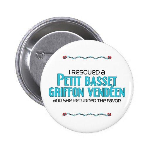 I Rescued a Petit Basset Griffon Vendéen (Female) Pinback Button