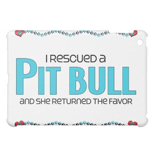 I Rescued a Pit Bull (Female Dog) iPad Mini Cover
