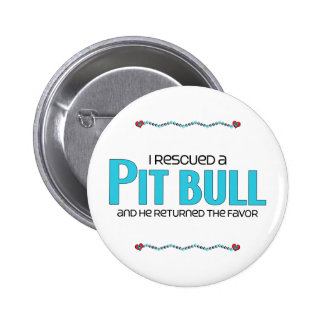 I Rescued a Pit Bull (Male Dog) Pinback Button