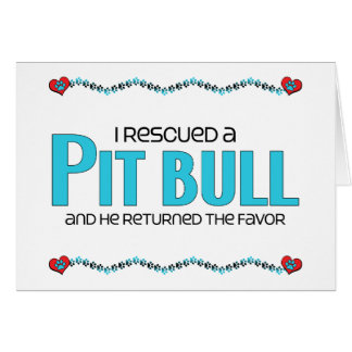 I Rescued a Pit Bull (Male Dog) Greeting Card