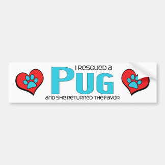 I Rescued a Pug (Female Dog) Bumper Sticker