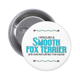 I Rescued a Smooth Fox Terrier Female Dog Pinback Buttons