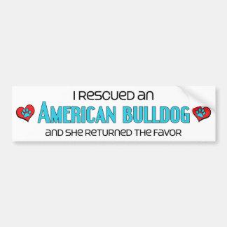 I Rescued an American Bulldog (Female Dog) Bumper Sticker