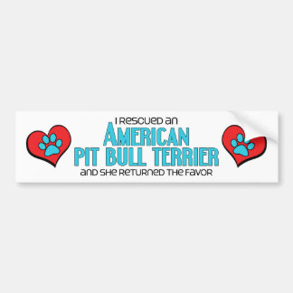 I Rescued an American Pit Bull Terrier (Female) Bumper Sticker