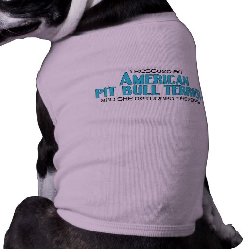 I Rescued an American Pit Bull Terrier (Female) Doggie Shirt