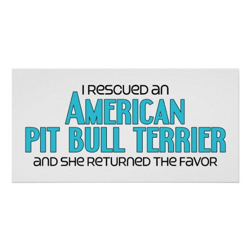 I Rescued an American Pit Bull Terrier (Female) Print
