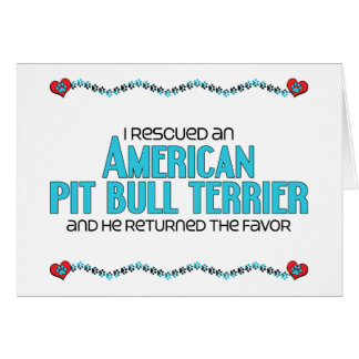 I Rescued an American Pit Bull Terrier (Male Dog) Greeting Card