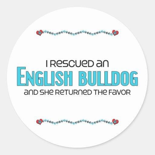 I Rescued an English Bulldog (Female Dog) Round Stickers