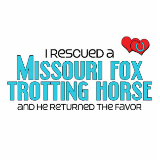 I Rescued Missouri Fox Trotting Horse (Male Horse) Acrylic Cut Outs