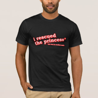 I Rescued the Princess? T-Shirt