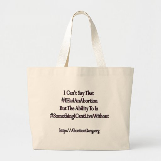 I Reserve The Right To Say #IHadAnAbortion Tote Bag