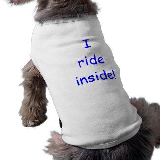 I ride inside! sleeveless dog shirt