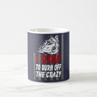 I ride to burn off the crazy coffee mug