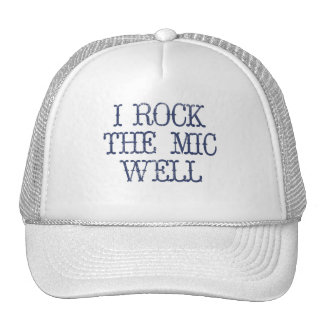 I Rock the Mic Well Cap