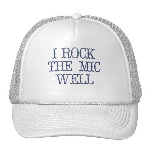 I Rock the Mic Well Trucker Hats