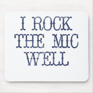 I Rock the Mic Well Mouse Pad
