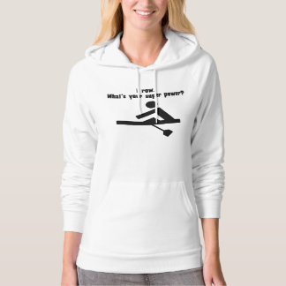 I Row. What's Your Super Power? Hoodie