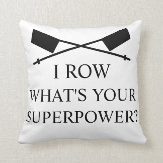 I Row What's Your Superpower? Pillow