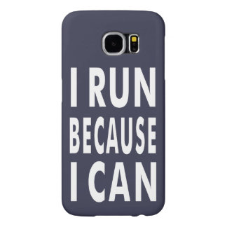 I Run Because I Can Blue, White Samsung galaxy 6 Samsung Galaxy S6 Cases