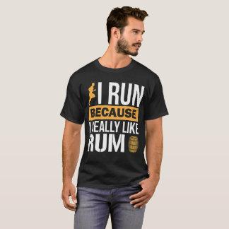 I Run because I Really Like Rum Liquor T-Shirt