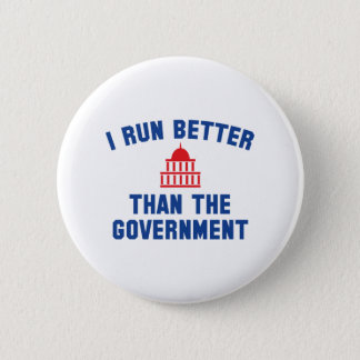 I Run Better Than The Government 6 Cm Round Badge