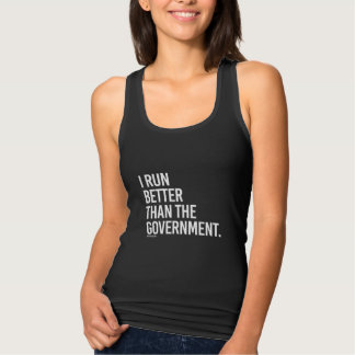 I run better than the government -   - Gym Humor - Singlet