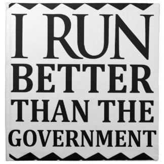 I Run Better Than The Government Napkin