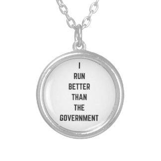 I Run Better Than The Government Text Design Humor Round Pendant Necklace
