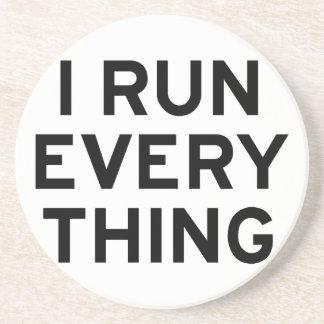 I Run Every Thing Coaster