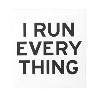 I Run Every Thing Notepad