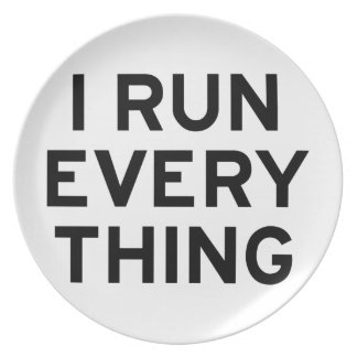 I Run Every Thing Plate