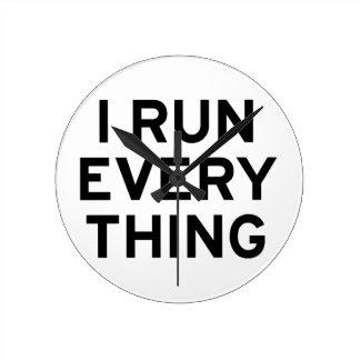 I Run Every Thing Round Clock
