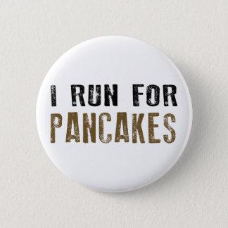 I Run For Pancakes 6 Cm Round Badge