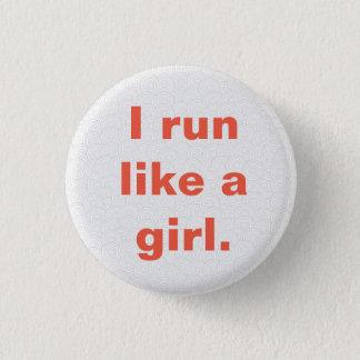 """I run  like a girl"" pin"