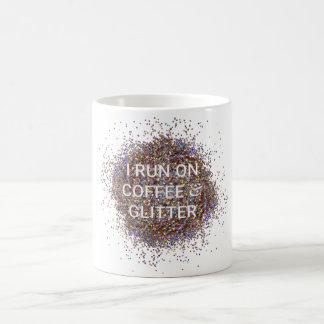 """""""I Run on Coffee and Glitter"""" Mug"""