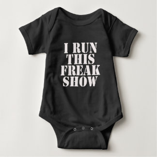 I Run This Freak Show Bodysuit