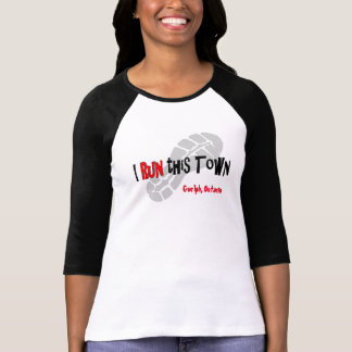 I Run this Town - Custom Post-Run T-Shirt