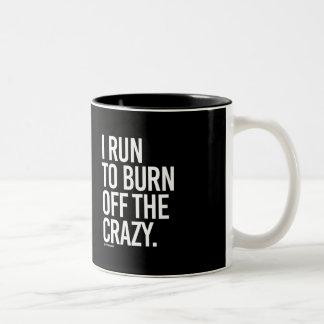 I run to burn off the crazy -   Running Fitness -. Two-Tone Coffee Mug