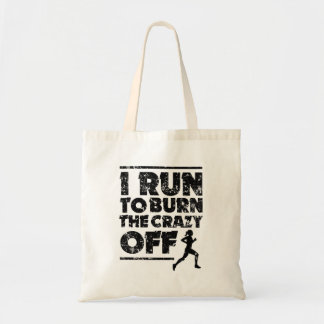 I run to burn the crazy off women bag