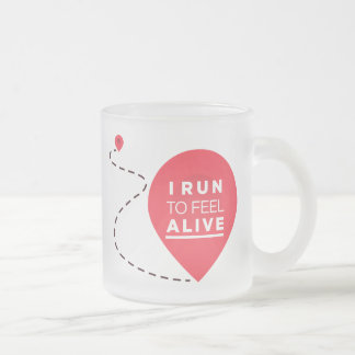I Run To Feel ALIVE - Pink Fitness Inspiration Frosted Glass Mug