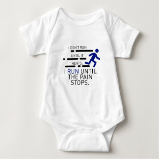I Run Until The Pain Stops Baby Bodysuit