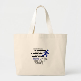 I Run Until The Pain Stops Large Tote Bag