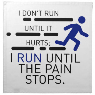 I Run Until The Pain Stops Napkin