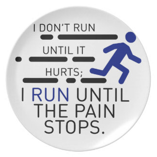I Run Until The Pain Stops Plate