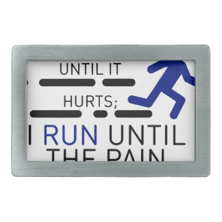I Run Until The Pain Stops Rectangular Belt Buckle