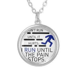 I Run Until The Pain Stops Silver Plated Necklace