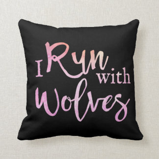 """""""I run with wolves"""" throw pillow"""
