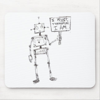I Rust, Therefore, I Am... Mouse Pad