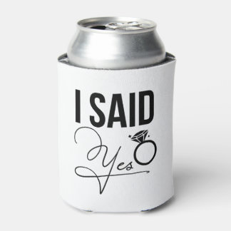 """""""I Said Yes"""" - Bridal Shower Can Cooler"""